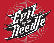 Evil by the Needle